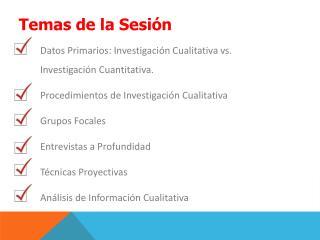 Datos Primarios: Investigación Cualitativa vs. Investigación Cuantitativa.