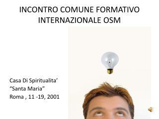 INCONTRO COMUNE FORMATIVO INTERNAZIONALE OSM