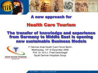 1 st  German Arab Health Care Forum Berlin,  Wednesday, 13 th  of December 2006