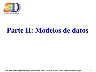 Parte II: Modelos de datos