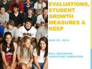 Evaluations, Student Growth Measures & KEEP