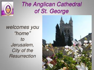 "welcomes you ""home""  to  Jerusalem,  City of the Resurrection"