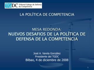 MESA REDONDA: NUEVOS DESAFIOS DE LA POLÍTICA DE DEFENSA DE LA COMPETENCIA