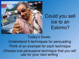 Could you sell ice to an Eskimo?