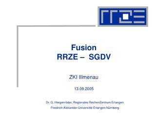 Fusion RRZE –  SGDV ZKI Illmenau 13.09.2005
