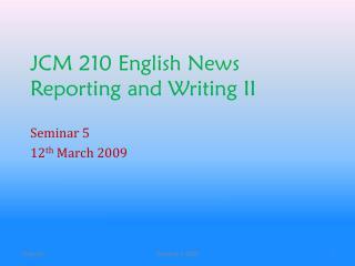 JCM 210 English News Reporting and Writing II