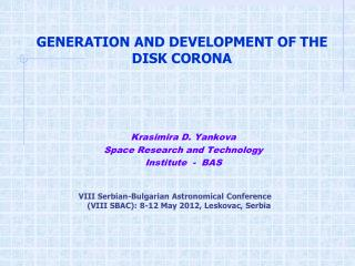 GENERATION AND DEVELOPMENT OF THE DISK CORONA