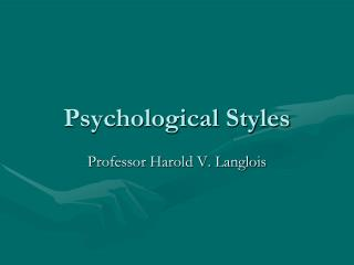 Psychological Styles