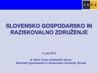 SLOVENSKO GOSPODARSKO IN RAZISKOVALNO ZDRU�ENJE