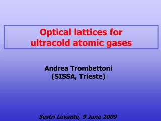 Optical lattices for ultracold atomic gases