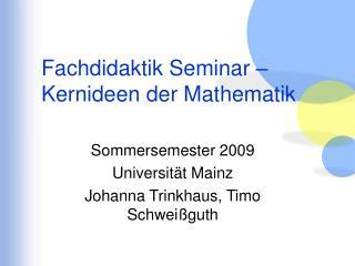 Fachdidaktik Seminar   Kernideen der Mathematik