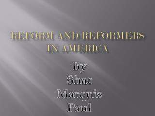 Reform and reformers in America