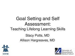 Goal Setting and Self Assessment:  Teaching Lifelong Learning Skills