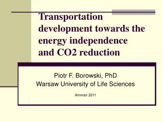 Transportation development towards the energy independence  and CO2 reduction