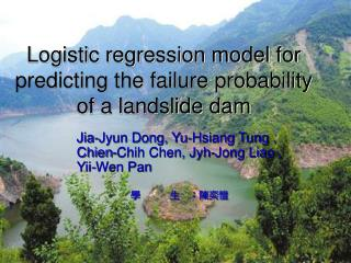 Logistic regression model for predicting the failure probability of a landslide dam
