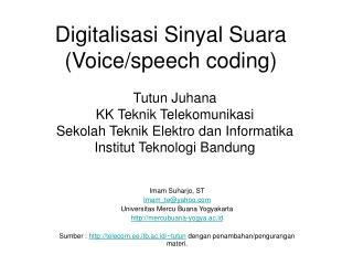 Digitalisasi Sinyal Suara (Voice/speech coding)