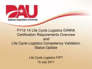 Life  Cycle Logistics  FIPT 15 July 2011