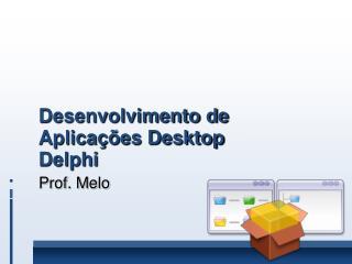 Desenvolvimento de Aplicações Desktop Delphi