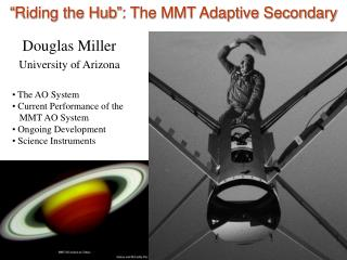 """Riding the Hub"": The MMT Adaptive Secondary"