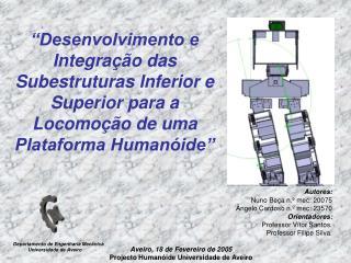 Autores: Nuno Beça n.º mec: 20075 Ângelo Cardoso n.º mec: 23570 Orientadores: