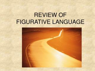 REVIEW OF  FIGURATIVE LANGUAGE