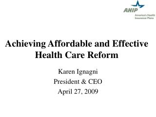 Achieving Affordable and Effective Health Care Reform