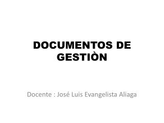 DOCUMENTOS  DE  GESTIÒN