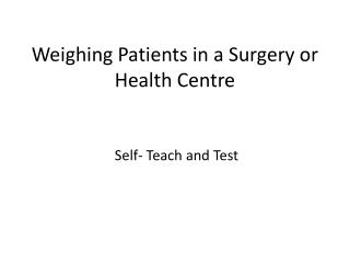 Weighing Patients in a Surgery or Health Centre