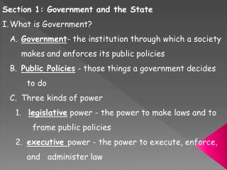 Section 1: Government and the State I.	What is Government?