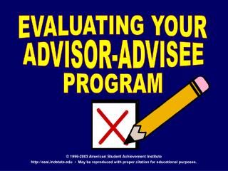 EVALUATING YOUR ADVISOR-ADVISEE PROGRAM