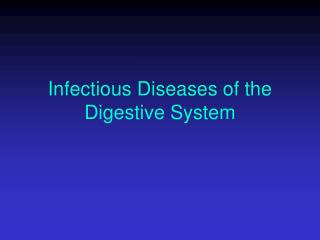 Infectious Diseases of the Digestive System