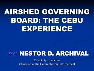 AIRSHED GOVERNING BOARD: THE CEBU EXPERIENCE