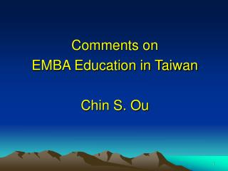 Comments on  EMBA Education in Taiwan Chin S. Ou