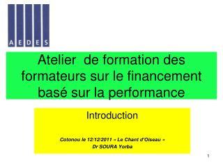 Atelier  de formation des formateurs sur le financement bas  sur la performance