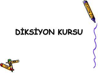 DİKSİYON KURSU