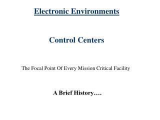 Electronic Environments Control Centers