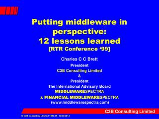 Putting middleware in perspective: 12 lessons learned [RTR Conference '99]