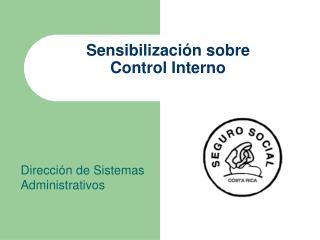 Sensibilizaci�n sobre   Control Interno