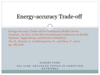Energy-Accuracy Trade-off for Continuous Mobile Device Location,  In Proc. of the 8th International Conference on Mobile