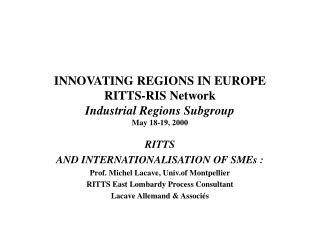 INNOVATING REGIONS IN EUROPE RITTS-RIS Network Industrial Regions Subgroup May 18-19, 2000