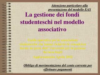 La gestione dei fondi studenteschi nel modello associativo