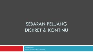 SEBARAN PELUANG DISKRET & KONTINU