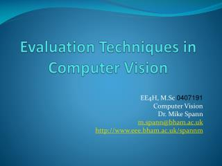 Evaluation Techniques in Computer Vision