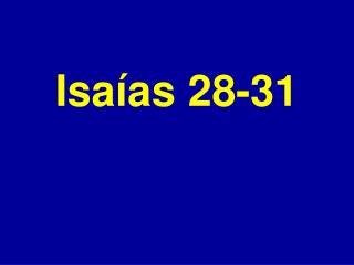 Isa ías  28-31