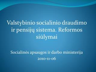 Valstybinio socialinio draudimo ir pensijų sistema. Reformos siūlymai