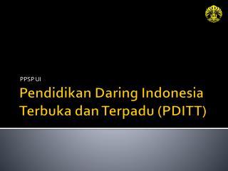 Pendidikan Daring Indonesia Terbuka dan Terpadu (PDITT)