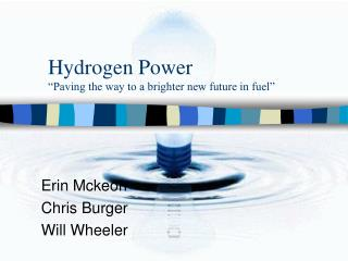 "Hydrogen Power ""Paving the way to a brighter new future in fuel"""
