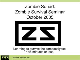 Zombie Squad: Zombie Survival Seminar October 2005