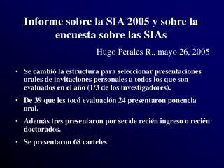 Informe sobre la SIA 2005 y sobre la encuesta sobre las SIAs