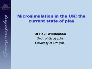 Microsimulation in the UK: the current state of play